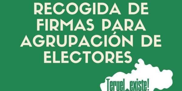 Recogida de Firmas para Agrupación de Electores de Teruel Existe